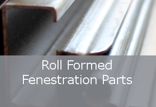 Roll Formed Fenestration Parts