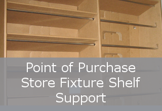 Point of Purchase Store Fixture Shelf Support